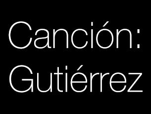 Cancion Gutierrez